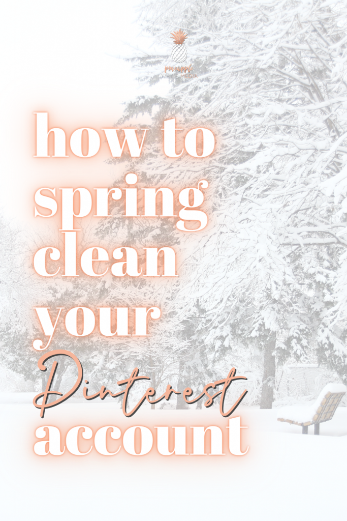 How to Clean up your Pinterest account - a snowy scene